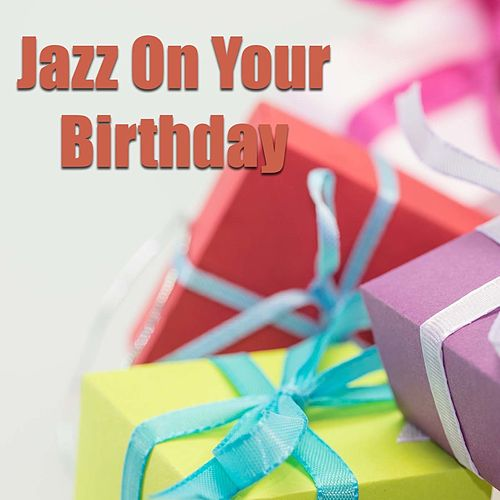 Jazz On Your Birthday de Various Artists