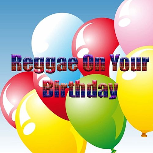 Reggae On Your Birthday by Various Artists