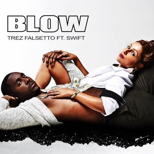 Blow (feat. Swift) by Trez Falsetto