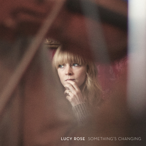 Something's Changing de Lucy Rose
