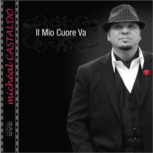 Il Mio Cuore Va by michéal CASTALDO