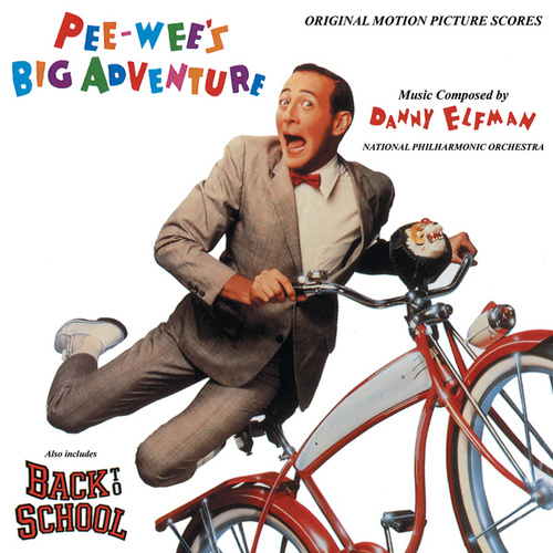 Pee-wee's Big Adventure / Back To School (Original Motion Picture Soundtrack) by Danny Elfman