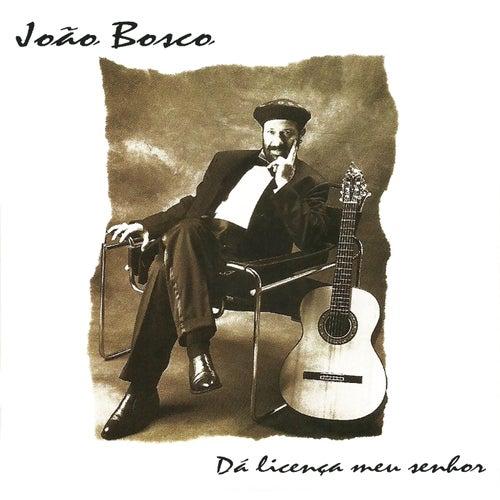 Da Licenca Meu Senhor de João Bosco