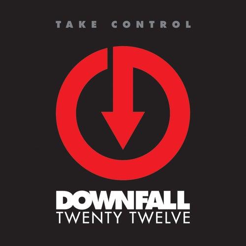 Take Control by Downfall 2012