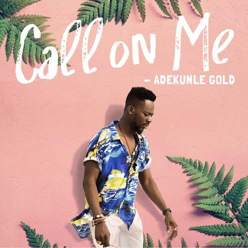 Call on Me de Adekunle Gold