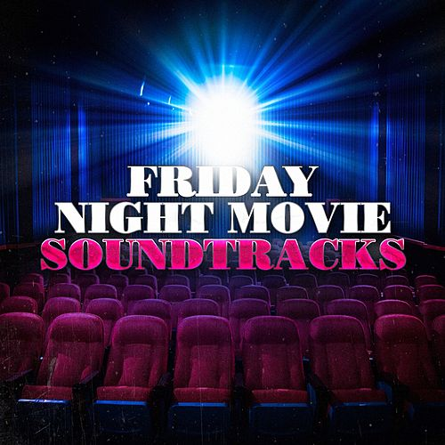 Friday Night Movie Soundtracks von Various Artists