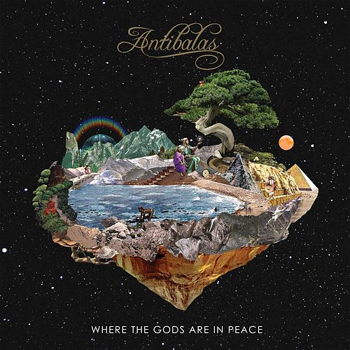 Where the Gods Are in Peace by Antibalas