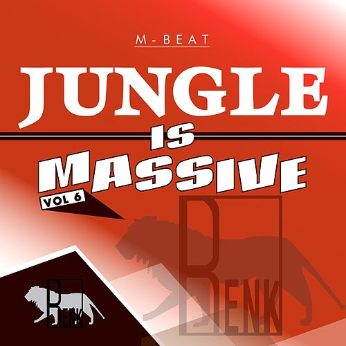 Jungle is Massive, Vol. 6 by M-Beat