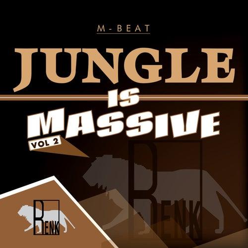 Jungle is Massive, Vol. 2 by M-Beat