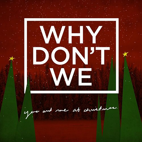 You and Me at Christmas de Why Don't We