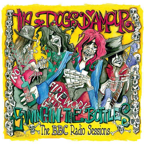 Swingin' The Bottles : The BBC Radio Sessions by The Dogs D'Amour
