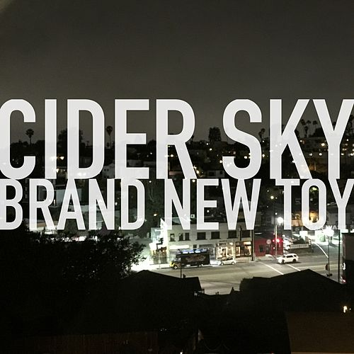 Brand New Toy by Cider Sky