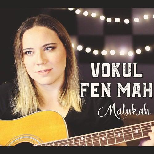 Vokul Fen Mah by Malukah