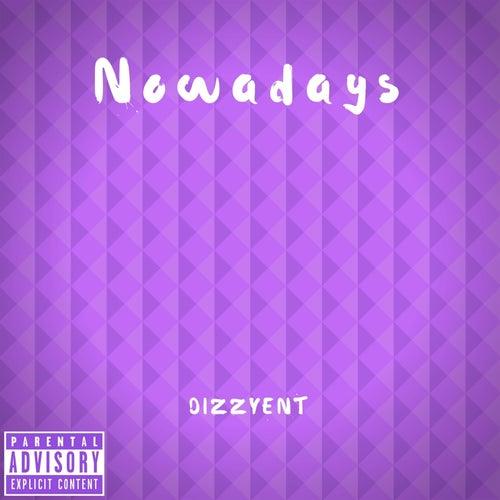 Nowadays by DizzyEnT