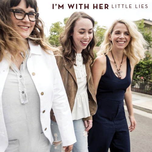 Little Lies de I'm With Her