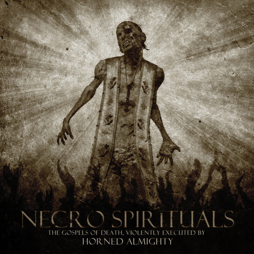 Necro Spirituals by Horned Almighty