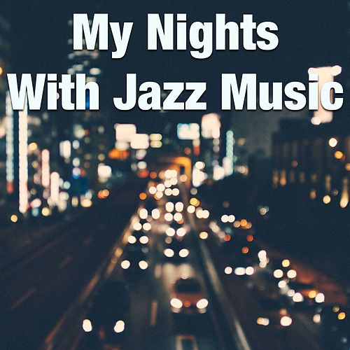 My Nights With Jazz Music by Various Artists