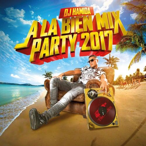 À la bien Mix Party 2017 by DJ Hamida