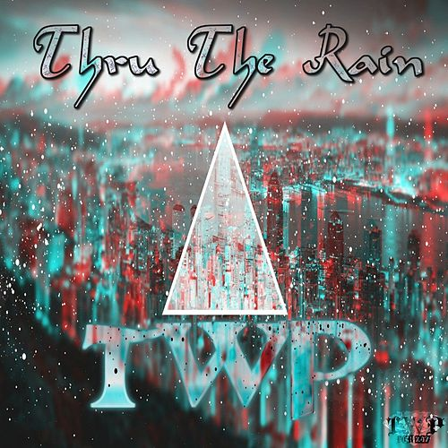 Thru the Rain by Twizm Whyte Piece
