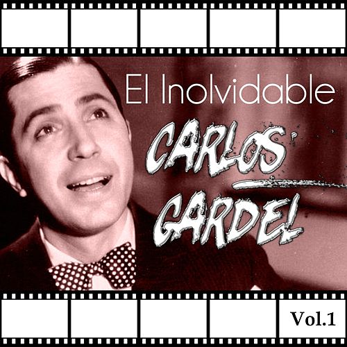 El Inolvidable Carlos Gardel, Vol. 1 by Carlos Gardel