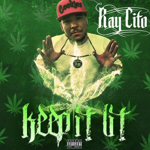 Keep It Lit von Raycito