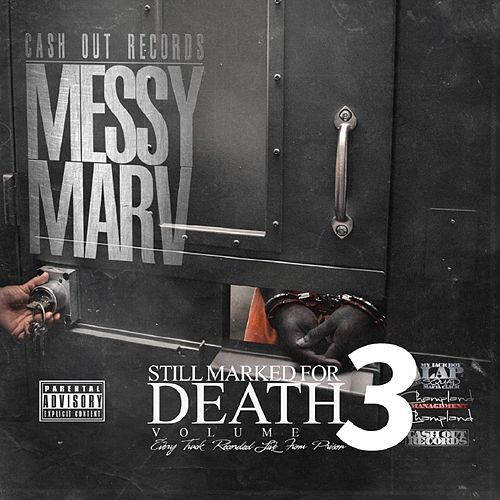 Still Marked for Death, Vol. 3 (Recorded Live from Prison) de Messy Marv