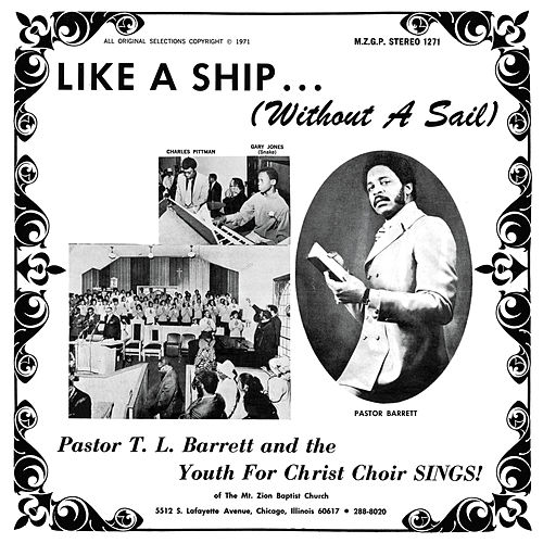 Like a Ship (Without a Sail) de Pastor T.L. Barrett and the Youth for Christ Choir
