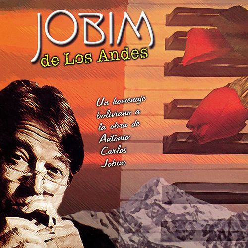 Jobim de los Andes by Antônio Carlos Jobim (Tom Jobim)