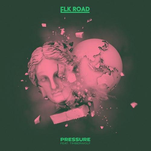 Pressure by Elk Road