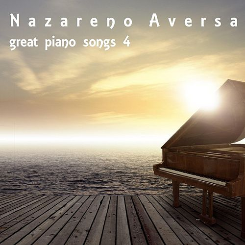 Great Piano Songs 4 de Nazareno Aversa