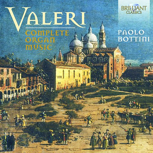 Valeri: Complete Organ Music by Paolo Bottini