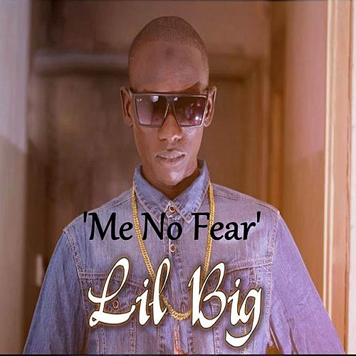 Me No Fear by Lil B I G
