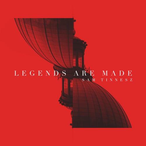Legends Are Made de Sam Tinnesz