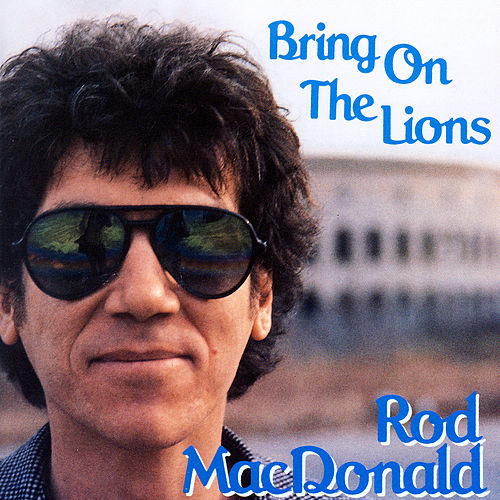Bring On The Lions by Rod MacDonald