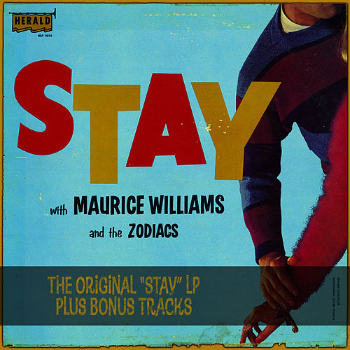 Stay: The Original 'Stay' LP Plus Bonus Tracks von Maurice Williams and the Zodiacs