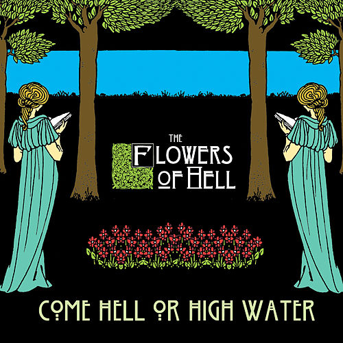 Come Hell Or High Water de The Flowers Of Hell