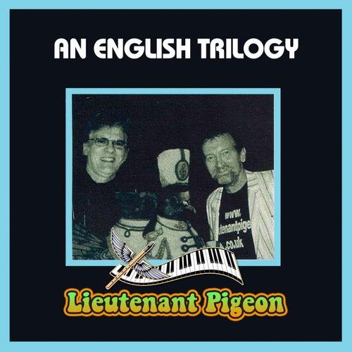 An English Trilogy by Lieutenant Pigeon