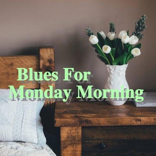 Blues For Monday Morning de Various Artists