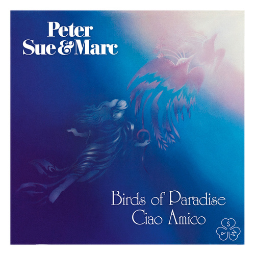 Birds of Paradise, Ciao Amico (Remastered 2015) by Sue Peter