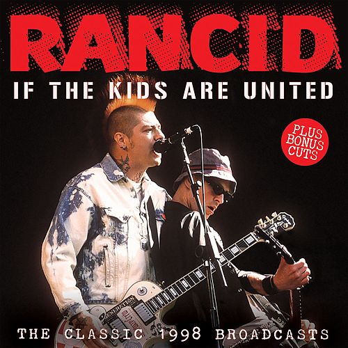 If the Kids Are United (Live) von Rancid