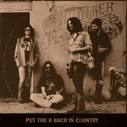 Put The O Back In Country von Shooter Jennings