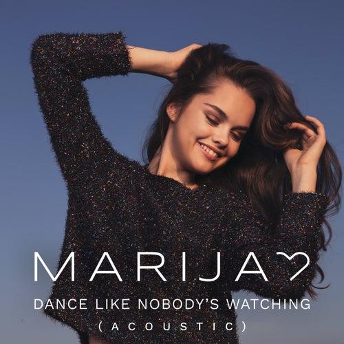Dance Like Nobody's Watching (Acoustic Version) by Marija