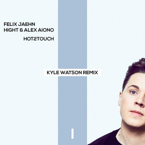Hot2Touch (Kyle Watson Remix) by Felix Jaehn