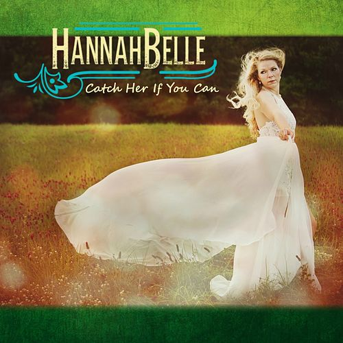 Catch Her If You Can - EP by Hannah Belle