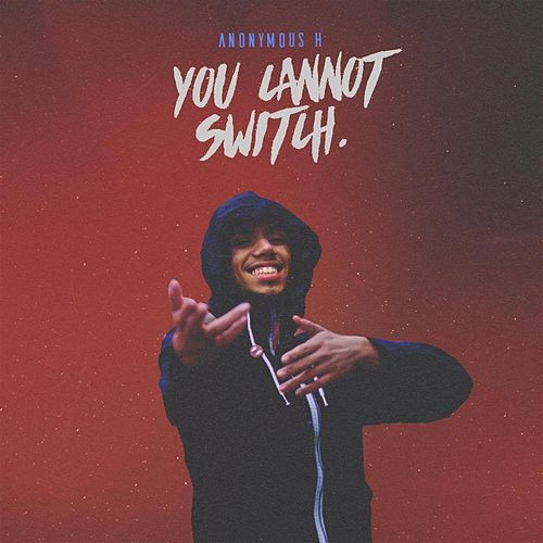 You Cannot Switch de Anonymous H