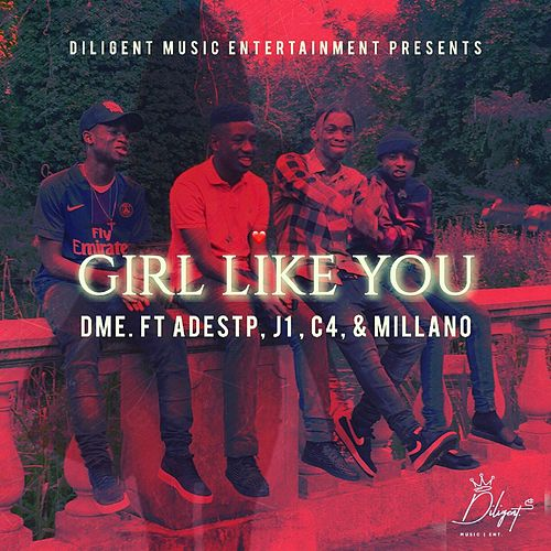 Girl Like You (feat. AdeSTP, J1, C4 & Millano) de D-Me