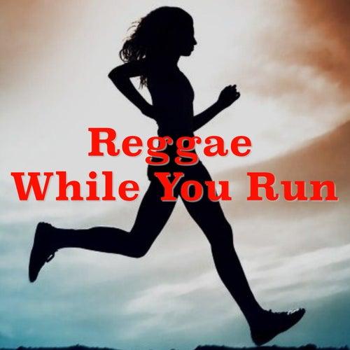 Reggae While You Run de Various Artists