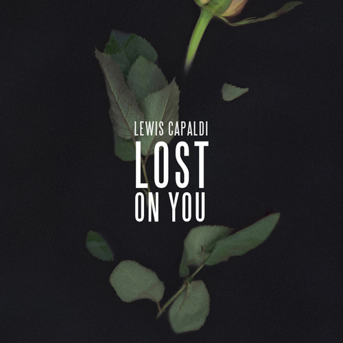 Lost On You by Lewis Capaldi