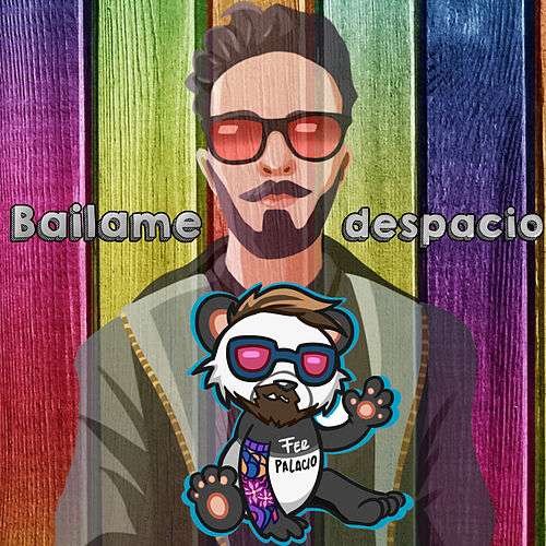 Bailame Despacio by Fer Palacio