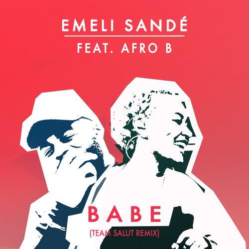 Babe (Team Salut Remix) by Emeli Sandé